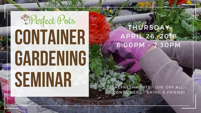 container gardening seminar on april 26 2018 presented by laura lapp from perfect pots