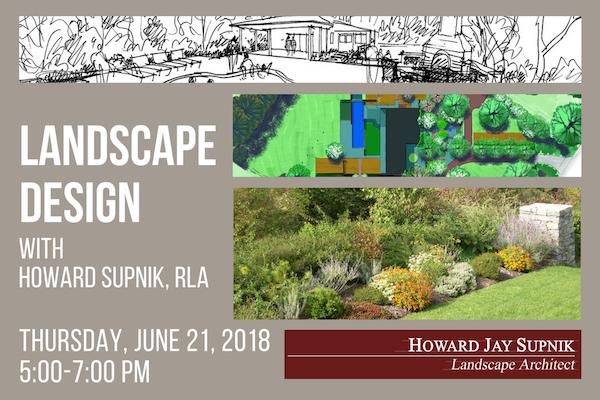 landscape design presentation by howard j supnik on thursday june 21